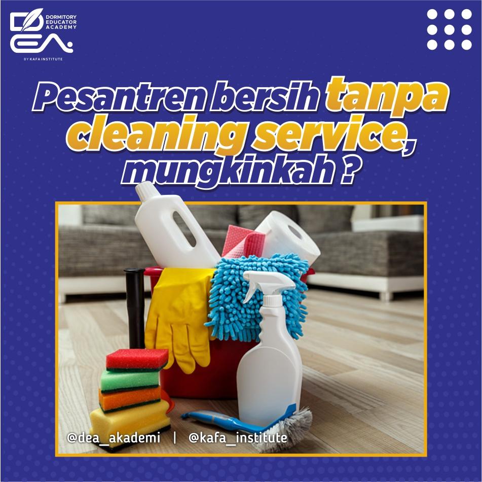 Pesantren Bersih Tanpa Cleaning Service, Mungkinkah?